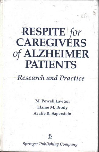 Respite for Caregivers of Alzheimer Patients: Research: Lawton, Mortimer Powell,