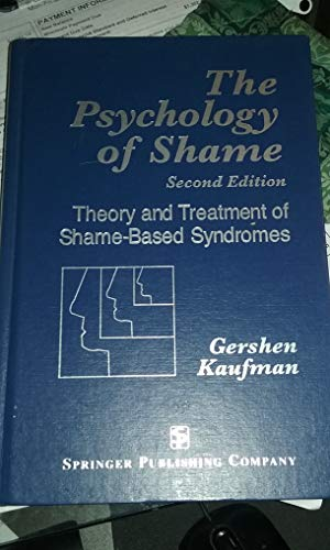 9780826166708: The Psychology of Shame: Theory and Treatment of Shame-Based Syndromes