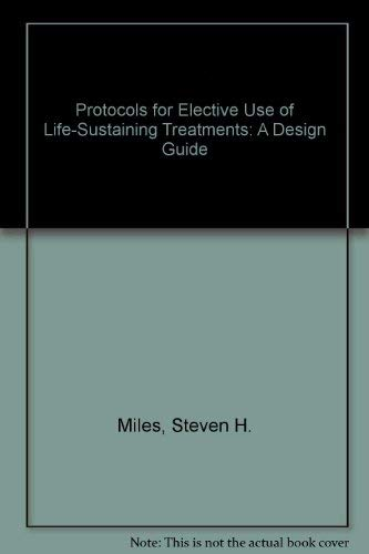 9780826167002: Protocols for Elective Use of Life-Sustaining Treatments: A Design Guide