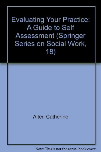 9780826169600: Evaluating Your Practice: A Guide to Self Assessment (Springer Series on Social Work)