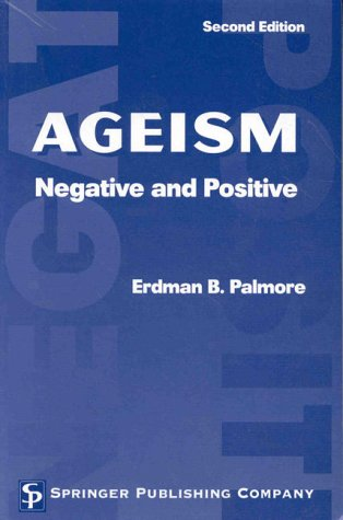 9780826170019: Ageism: Negative and Positive