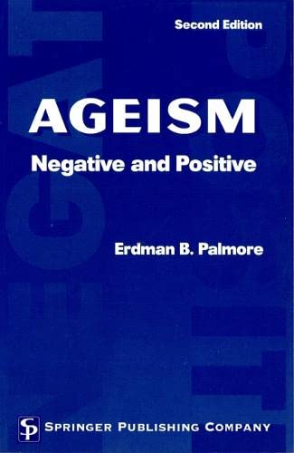 9780826170026: Ageism: Negative and Positive, 2nd Edition
