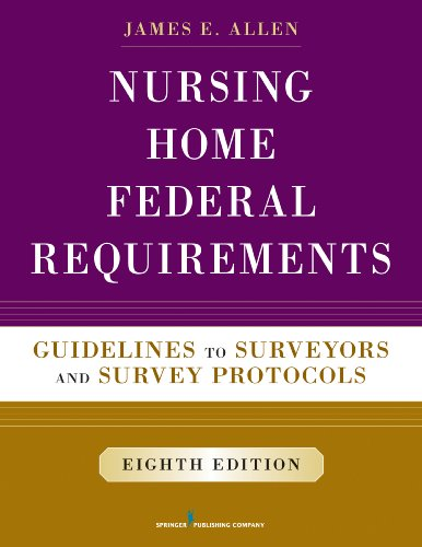 9780826171245: Nursing Home Federal Requirements, 8th Edition: Guidelines to Surveyors and Survey Protocols