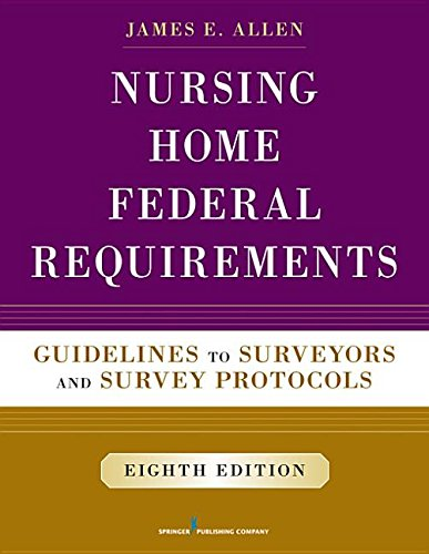 9780826171252: Nursing Home Federal Requirements, 8th Edition: Guidelines to Surveyors and Survey Protocols