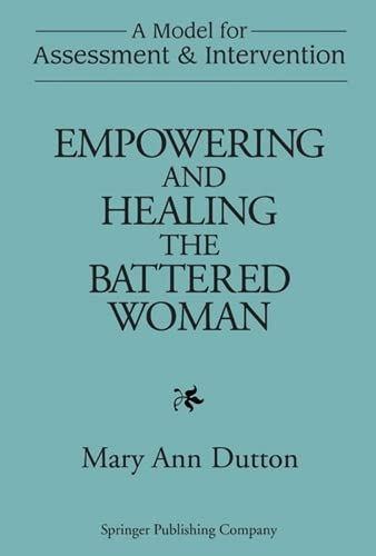 9780826171306: Empowering and Healing the Battered Woman: A Model for Assessment and Intervention