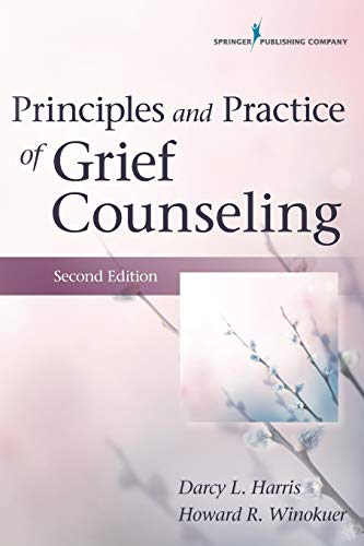 9780826171832: Principles and Practice of Grief Counseling, Second Edition