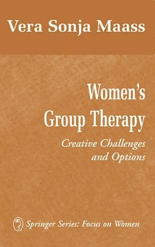9780826173836: Women's Group Therapy: Creative Challenges and Options