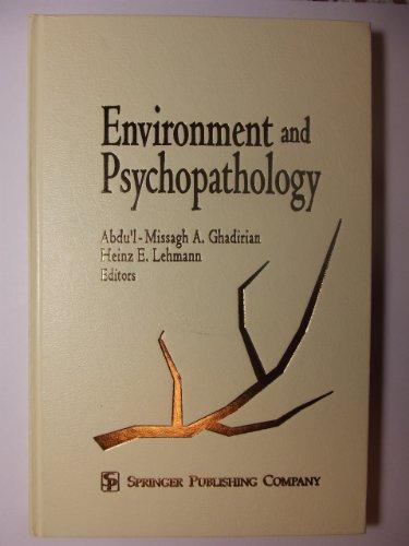 Environment and Psychopathology: Ghadirian, Abdu'l