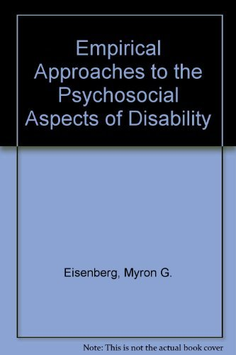 9780826176004: Empirical Approaches to the Psychosocial Aspects of Disability: Myron G. Eisenberg, Robert L. Glueckauf, Editors