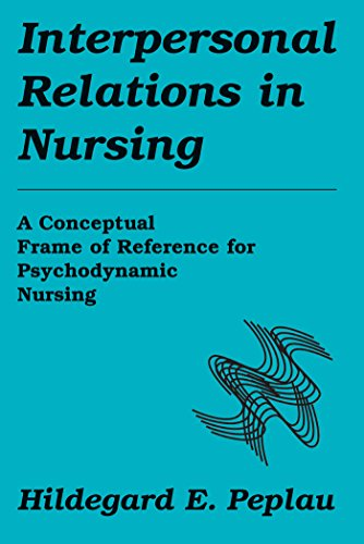 9780826179111: Interpersonal Relations in Nursing: A Conceptual Frame of Reference for Psychodynamic Nursing