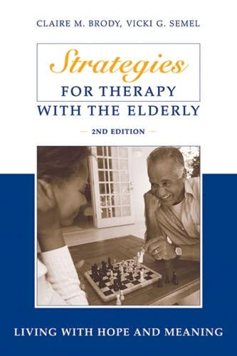 9780826180117: Strategies for Therapy with the Elderly: Living With Hope and Meaning, 2nd Edition