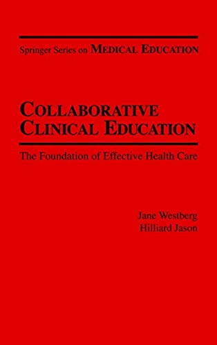 9780826180315: Collaborative Clinical Education: the Foundation of Effective Health Care