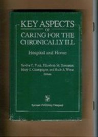 9780826180803: Key Aspects of Caring for the Chronically Ill: Hospital and Home