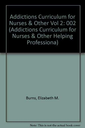9780826181916: Addictions Curriculum for Nurses & Other Hellping Professionals, V.2: The Graduate Level (Addictions Curriculum for Nurses & Other Helping Professiona)