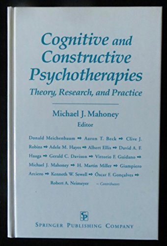 9780826186102: Cognitive and Constructive Psychotherapies: Theory, Research, and Practice