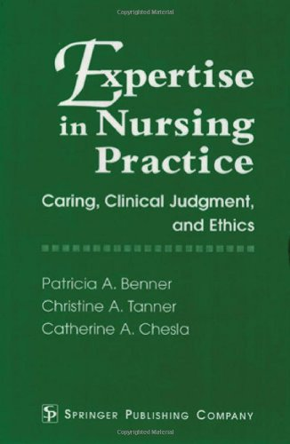 9780826187031: Expertise in Nursing Practice: Caring, Clinical Judgment, and Ethics