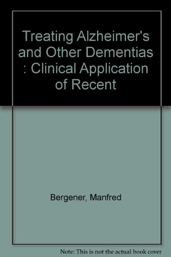 9780826189301: Treating Alzheimer's and Other Dementias : Clinical Application of Recent