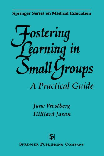 9780826193315: Fostering Learning in Small Groups: A Practical Guide (Springer Series on Medical Education)