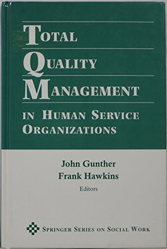 Total Quality Management in Human Service (Monographs: Gunther, John, Hawkins,