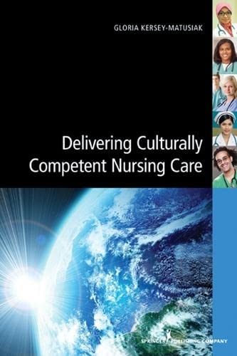 9780826193810: Delivering Culturally Competent Nursing Care