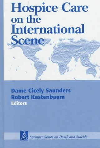 9780826195807: Hospice Care on the International Scene (Springer Series on Death and Suicide)