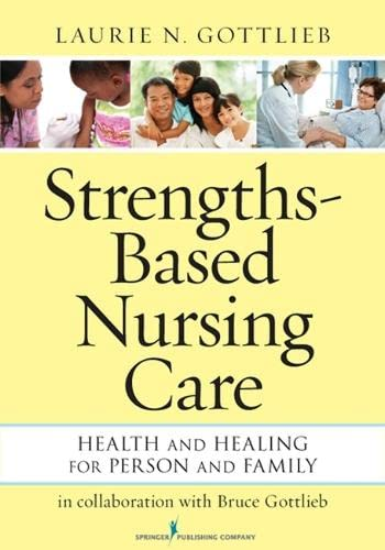 9780826195869: Strengths-Based Nursing Care: Health And Healing For Person And Family