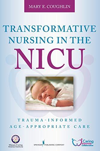 9780826196576: Transformative Nursing in the NICU: Trauma-Informed Age-Appropriate Care