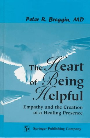 9780826196804: The Heart of Being Helpful: Empathy and the Creation of a Healing Presence