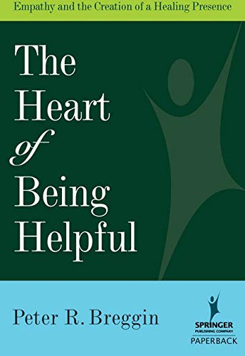9780826196811: The Heart of Being Helpful: Empathy and the Creation of a Healing Presence