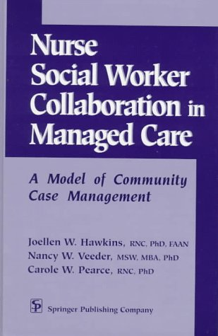 9780826198303: Nurse-Social Worker Collaboration in Managed Care: A Model of Community Case Management