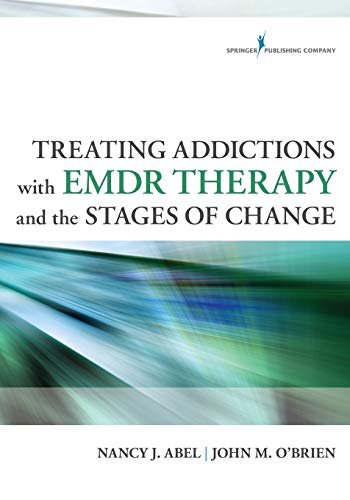 9780826198563: Treating Addictions with EMDR Therapy and the Stages of Change
