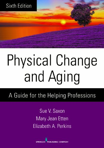 9780826198648: Physical Change and Aging, Sixth Edition: A Guide for the Helping Professions