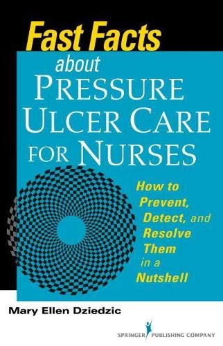 9780826198945: Fast Facts About Pressure Ulcer Care for Nurses: How to Prevent, Detect, and Resolve Them in a Nutshell