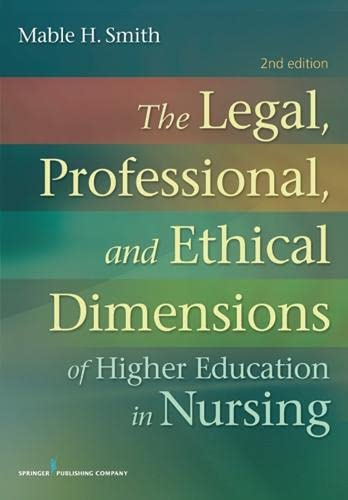 9780826199539: The Legal, Professional, and Ethical Dimensions of Education in Nursing: Second Edition