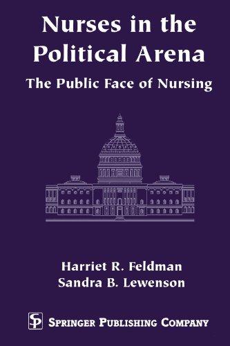 9780826199942: Nurses in the Political Arena: The Public Face of Nursing