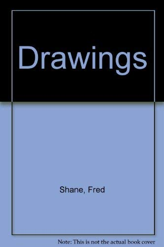Drawings: Shane, Fred