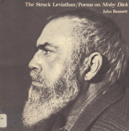 THE STRUCK LEVIATHAN; Poems on Moby Dick: BENNETT, John