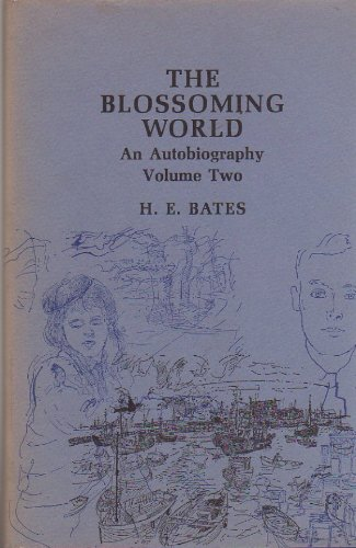 The Blossoming World: An Autobiography Volume Two: Bates, H.E.