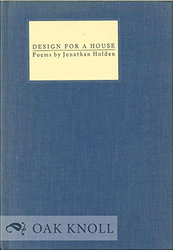 DESIGN FOR A HOUSE; Poems.