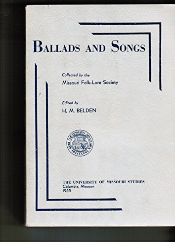 9780826201423: Ballads and Songs: Collected by the Missouri Folk-Lore Society