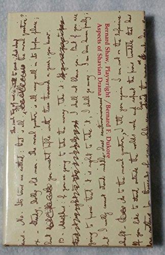 9780826201461: Bernard Shaw, Playwright: Aspects of Shavian Drama