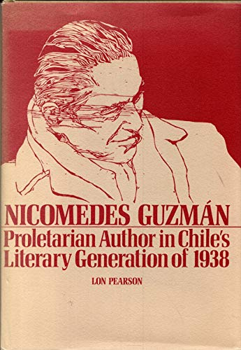 9780826201782: Nicomedes Guzman: Proletarian Author in Chile's Literary Generation of 1938