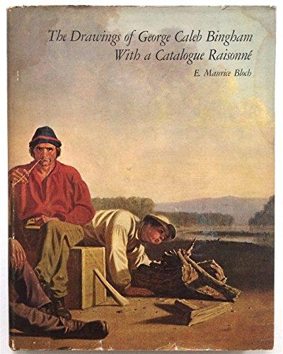 DRAWINGS OF GEORGE CALEB BINGHAM: Bloch, E. Maurice