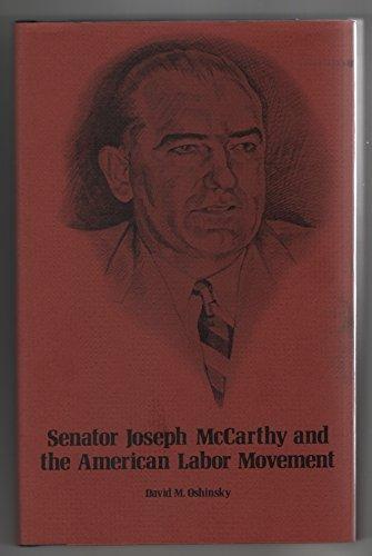 9780826201881: Senator Joseph McCarthy and the American Labor Movement