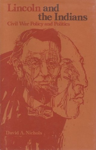 9780826202314: Lincoln and the Indians: Civil War Policy and Politics