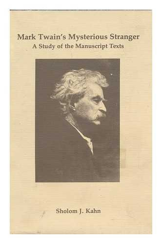 MARK TWAIN'S MYSTERIOUS STRANGER A Study of the Manuscript Texts