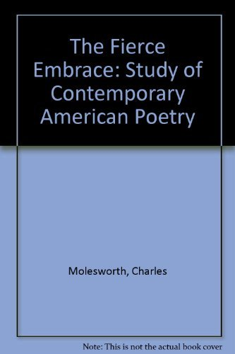 9780826202789: The Fierce Embrace: A Study of Contemporary American Poetry