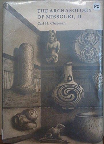 The Archaeology of Missouri, Vol. 2: Carl H. Chapman