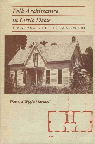9780826203298: Folk Architecture in Little Dixie: A Regional Culture in Missouri