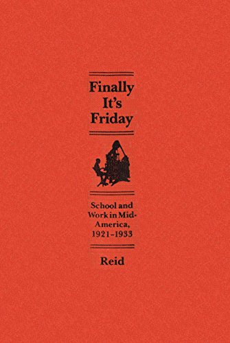 9780826203304: Finally It's Friday: School and Work in Mid-America, 1921-1933